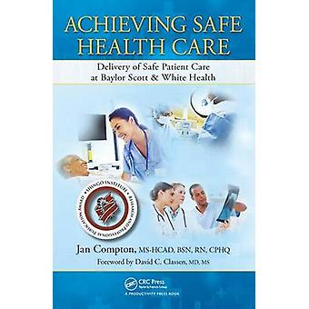 Achieving Safe Health Care - Delivery of Safe Patient Care at Baylor S