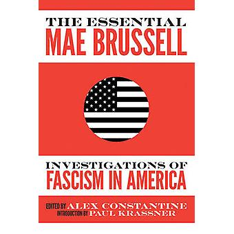 The Essential Mae Brussell - Investigations of Fascism in America by A