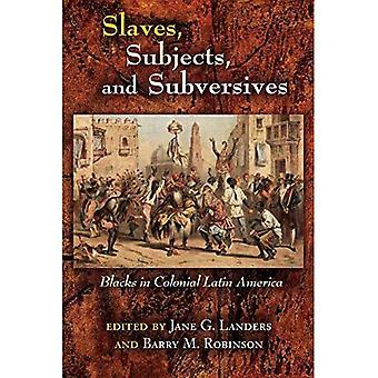 Slavar, försökspersoner och subversiva: svarta i koloniala Latinamerika (Dialogos)