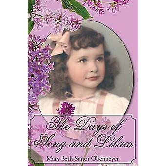 The Days of Song and Lilacs by Mary Beth Sartor Obermeyer - 978087839