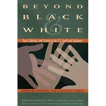 Beyond Black and White - Race - Ethnicity - and Gender in the Us South