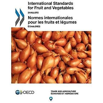 International Standardisation of Fruit and Vegetables: Shallots (International Standards for Fruit and Vegetables)