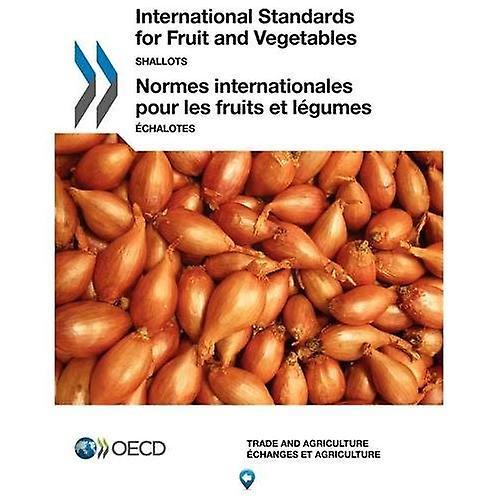International Standardisation of Fruit and Vegetables  Shallots (International Standards for Fruit and Vegetables)