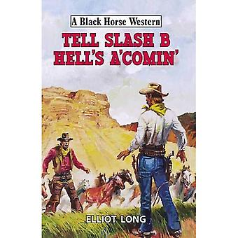 Tell Slash B Hell's A'comin' (A Black Horse Western)
