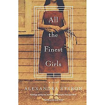 All the Finest Girls : A Novel