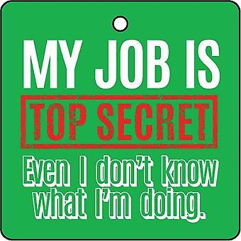 Top Secret Job Car Air Freshener