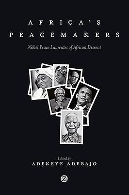 Africas Peacemakers by Adekeye Adebajo