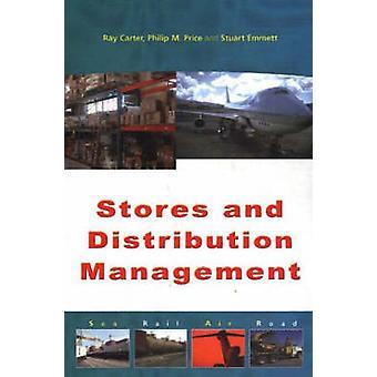 Stores and Distribution Management by Philip M Price & R J Carter & Stuart Emmett