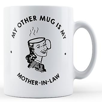 My Other Mug Is My Mother-in-Law - Printed Mug
