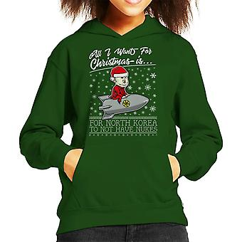 All I Want For Christmas Is Korea To Not Have Nukes Kid's Hooded Sweatshirt