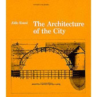 The Architecture of the City by Aldo Rossi - Diane Ghirardo - Joan Oc