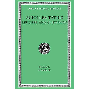Przygody Leukippe i Clitophon (Revised edition) przez Achille