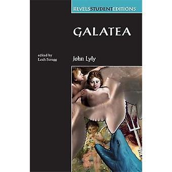 Galatea by Lyly - John/ Scragg - Leah (EDT) - 9780719088056 Book