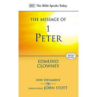 The Message of 1 Peter - The Way of the Cross (Revised edition) by Edm