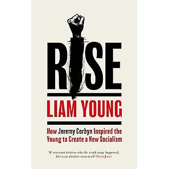 Rise - How Jeremy Corbyn Inspired the Young to Create a New Socialism