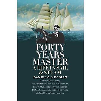 Fyrtio år Master - ett liv i segel och ånga av Daniel O. Killman - J
