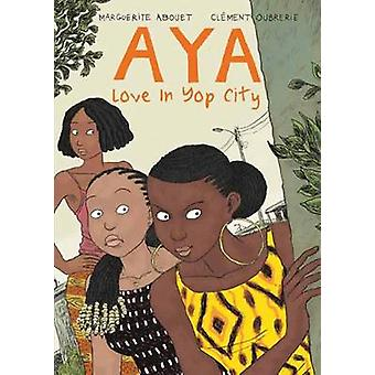 Aya - Love in Yop City - Book 2 by Marguerite Abouet - Clement Oubrerie
