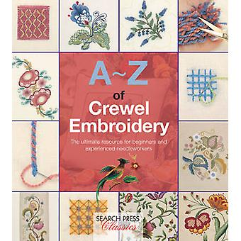 A-Z of Crewel Embroidery by Country Bumpkin Publications - 9781782211