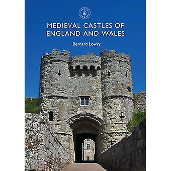 Medieval Castles of England and Wales by Bernard Lowry - 978178442214