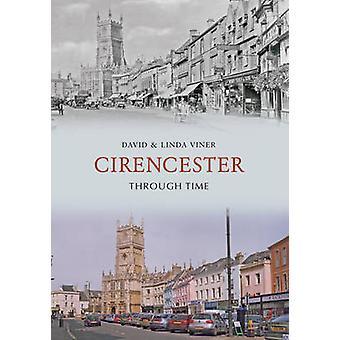 Cirencester Through Time by David J. Viner - Linda Viner - 9781848680