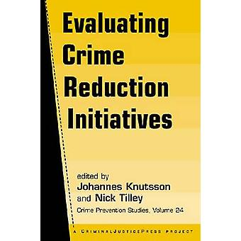 Evaluating Crime Reduction Initiatives by Johannes Knutsson - Nick Ti