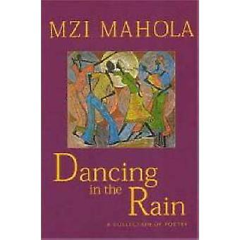 Dancing in the Rain by Mzi Mahola - 9781869140960 Book