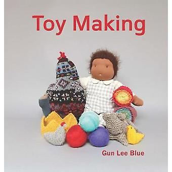 Toy Making - Simple Playthings to Make for Children by Gun Lee Blue -