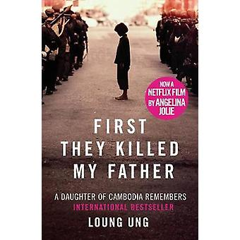 First They Killed My Father - Film tie-in by Loung Ung - 9781910948033