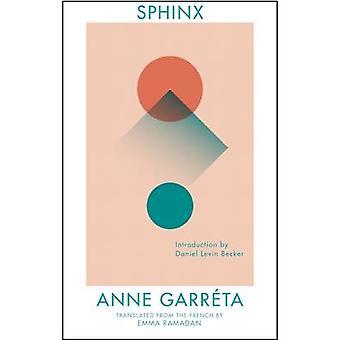 Sphinx by Anne Garreta - Emma Ramadan - Daniel Levin Becker - 9781941