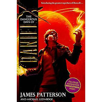 The Dangerous Days of Daniel X by James Patterson - Michael Ledwidge