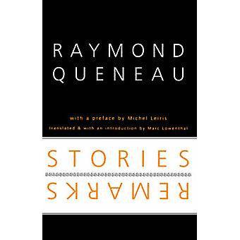 Stories and Remarks by Raymond Queneau - Marc Lowenthal - 97808032885