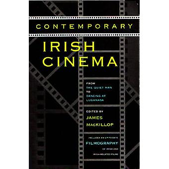 Contemporary Irish Cinema - From the Quiet Man to Dancing at Lughnasa