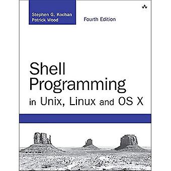 Shell Programming in Unix, Linux and OS X: The Fourth Edition of Unix Shell Programming (Developer's Library)