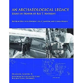 An Archaeological Legacy: Essays in Honor of Ray T. Matheny, Occasional Paper No. 18