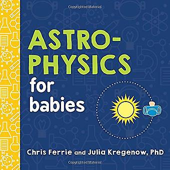 Astrophysics for Babies (Baby University) [Board book]