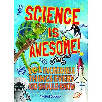 La science est génial! 101 choses incroyables, que chaque enfant doit savoir