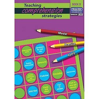 Teaching Comprehension Strategies: Bk. D: Developing Reading Comprehension Skills