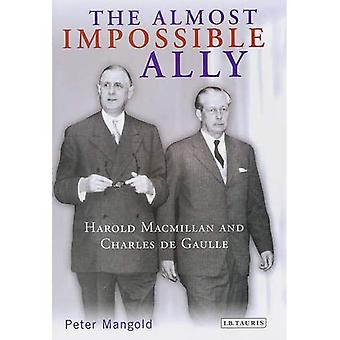 Nästan omöjligt allierad: Harold Macmillan och Charles De Gaulle