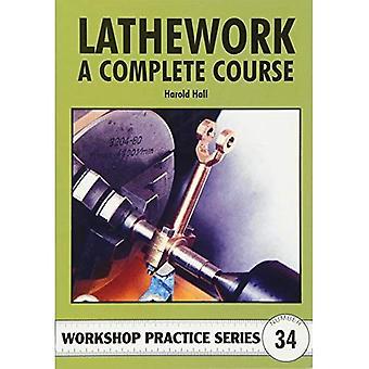 Lathework: A Complete Course (Workshop Practice S)