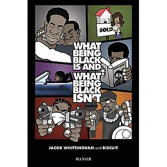 What Being Black is, and What Being Black Isn't