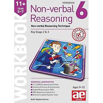 11+ Non-Verbal Reasoning Year 5-7 Workbook 6: Non-Verbal Reasoning Technique 2015