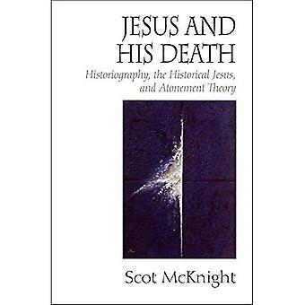 Jesus and His Death: Historiography, the Historical Jesus and Atonement Theory