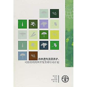 Global Plan of Action (Chinese): For the Conservation, Sustainable Use and Development of Forest Genetic Resources