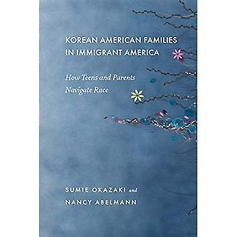 Korean amerikkalaisissa perheissä, maahanmuuttaja Amerikassa: Miten teini-ikäiset ja vanhemmat liikkua Race