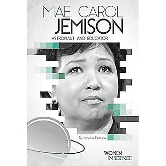 Mae Carol Jemison: Astronaut and Educator (Women in Science)
