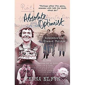 Absolute Optimist: Remembering Eluned Phillips