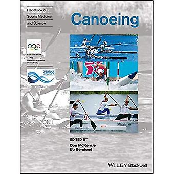 Handbook of Sports Medicine� and Science: Canoeing (Olympic Handbook of Sports� Medicine)