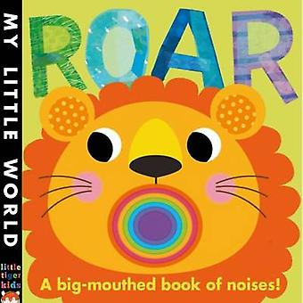 Roar - A Big-mouthed Book of Noises by Fhiona Galloway - Jonathan Litt