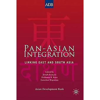 PanAsian Integration  Linking East and South Asia by Francois & Joseph F.