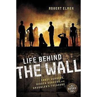 Life Behind the Wall Candy Bombers Beetle Bunker and Smugglers Treasure by Elmer & Robert